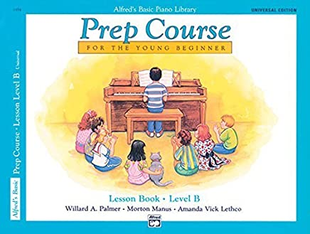 Alfreds Basic Piano Prep Course Lesson Book, Bk B: For the Young Beginner, Book & CD (Alfreds Basic Piano Library) by Willard A. Palmer Morton Manus Amanda Vick Lethco(1993-03-01)