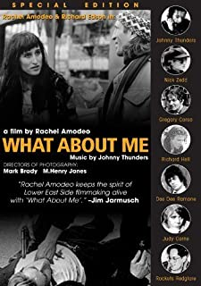 Thunders, Johnny - What About Me: Special Edition by Nick Zedd, Richard Hell, Richard Edson, Gregory Corso, Judy Carne, Jo...