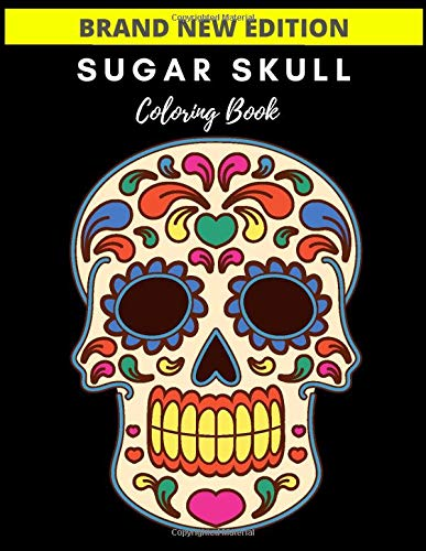 Sugar Skull Coloring Book: Brand New Edition