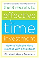 The 3 Secrets to Effective Time Investment: How to Achieve More Success With Less Stress (Teach Yourself)