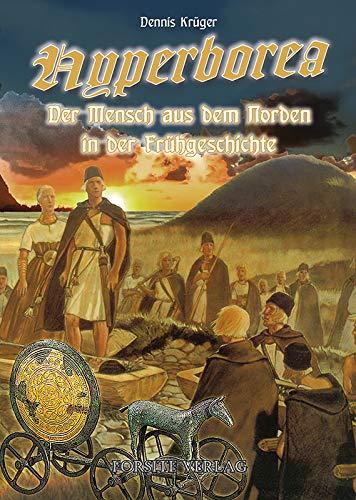 Hyperborea - Der Mensch aus dem Norden in der Frühgeschichte
