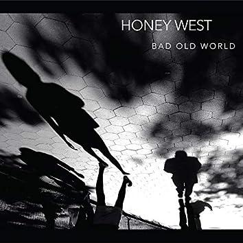 Honey West - Bad Old World