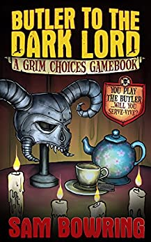 Butler to the Dark Lord: A Grim Choices Gamebook by [Sam Bowring]