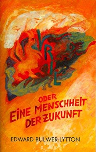 Vril – oder Eine Menschheit der Zukunft: Ein Roman