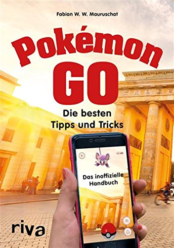 Pokémon GO: Die besten Tipps und Tricks – Das inoffizielle Handbuch