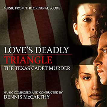 Love's Deadly Triangle: The Texas Cadet Murder (Music From the Original Score)