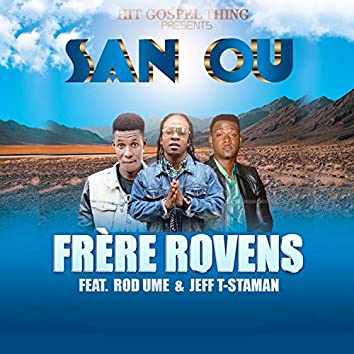 San Ou (feat. Rod Ume & Jeff T-Staman)