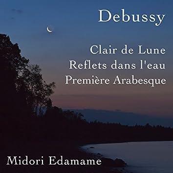 Debussy: Clair De Lune / Reflets Dans L'Eau / Première Arabesque