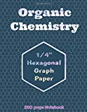 Organic Chemistry 1/4' Hexagonal Graph Paper 200 Page Notebook: Hex Graph Series Volume 1