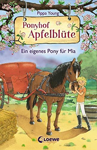 Ponyhof Apfelblüte 13 - Ein eigenes Pony für Mia: ab 8 Jahre