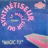 Le Meilleur Du Synthétiseur volume 1 Magic Fly