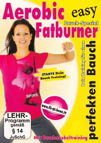 Aerobic Fatburner - Bauch Spezial - Dein Training für den perfekten Bauch