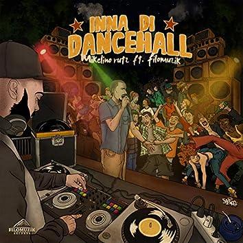 Inna Di Dancehall (feat. Mikelino Rutz)