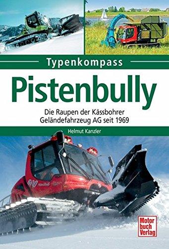 Pistenbully: Die Raupen der Kässbohrer Geländefahrzeug AG seit 1969