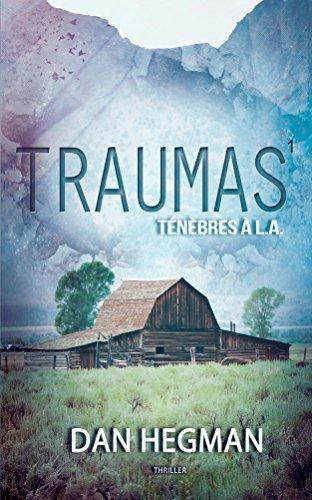 Traumas - Tome 1 - Ténèbre à L.A. - Thriller lesbien