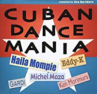 Cuban Dance Mania compiled by Ken Morimura