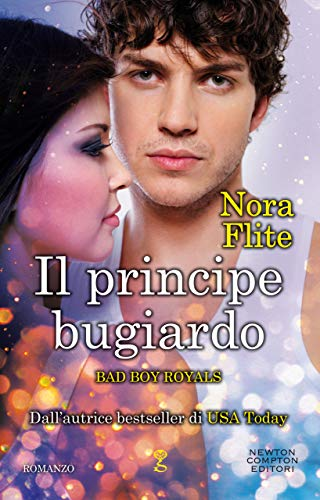 Il principe bugiardo (Bad Boy Royals Vol. 3) di [Nora Flite]