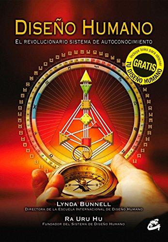 Diseño Humano: El revolucionario sistema de autoconocimiento (Saber-Ser)