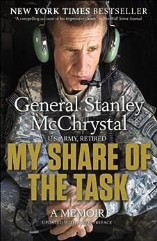My Share of the Task: A Memoir by [Stanley McChrystal]