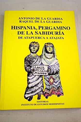 Hispania. Pergamino De La Gran Sabiduría. De Atapuerca A Atajata