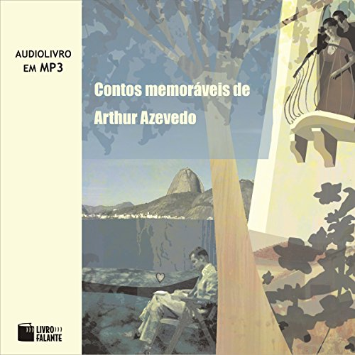 Contos Memoráveis de Arthur Azevedo [Memorable Tales of Arthur Azevedo] audiobook cover art