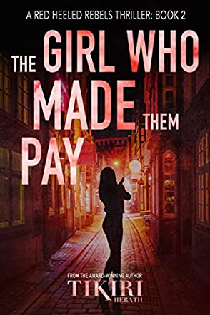 The Girl Who Made Them Pay