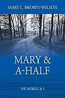 Mary & A-Half: Me Myself & I