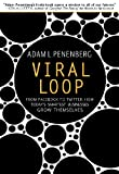 Viral Loop: From Facebook to Twitter, How Today's Smartest Businesses Grow Themselves...