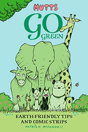 Mutts Go Green: Earth-Friendly Tips and Comic Stripsの詳細を見る