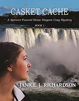 Casket Cache (A Spencer Funeral Home Niagara Cozy Mystery Book 1) by [Janice J. Richardson]