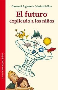 El futuro explicado a los niños par Giovanni Bignami