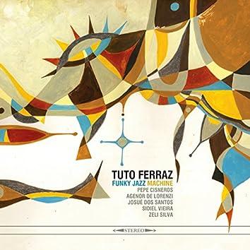 Tuto Ferraz Funky Jazz Machine