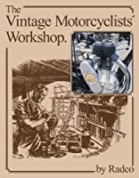 The Vintage Motorcyclists' Workshop (Foulis Motorcycling Book) by Radco(2012-11-15)