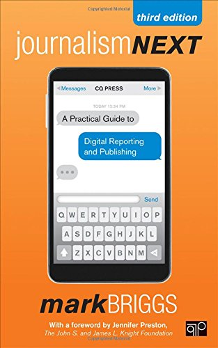 Compare Textbook Prices for Journalism Next: A Practical Guide to Digital Reporting and Publishing Third Edition ISBN 9781483356853 by Briggs, Mark E.