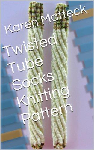 Twisted Tube Socks Knitting Pattern (English Edition)