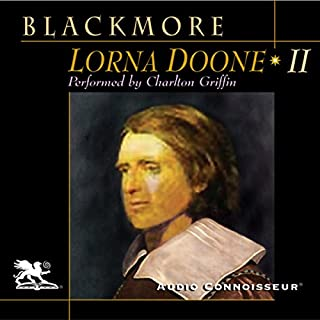 Lorna Doone, Volume 2                   By:                                                                                                                                 Richard D. Blackmore                               Narrated by:                                                                                                                                 Charlton Griffin                      Length: 12 hrs and 23 mins     35 ratings     Overall 4.3