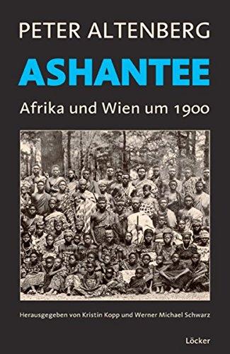 Ashantee: Afrika und Wien um die Jahrhundertwende