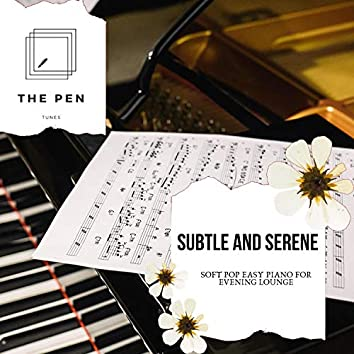 Subtle And Serene - Soft Pop Easy Piano For Evening Lounge