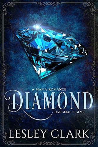 Diamond: A Mafia Romance (Dangerous Gems Book 2)