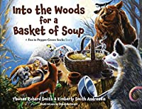 Into the Woods for a Basket of Soup