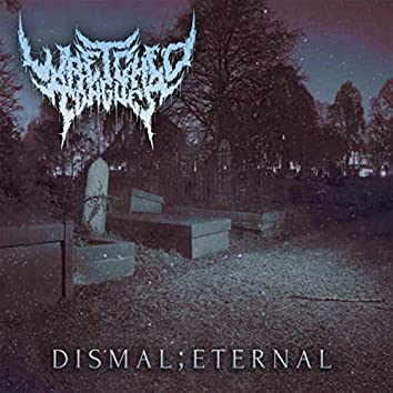 Dismal;Eternal (feat. Dan Tucker)