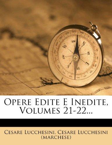 Opere Edite E Inedite, Volumes 21-22...