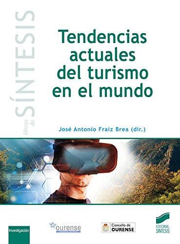 Tendencias actuales del turismo en el mundo: 10 (Libros de Síntesis)