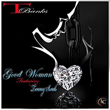 Good Woman (feat. Tommy Swade)