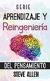 Serie Aprendizaje y reingeniería del pensamiento: Serie de 4 libros en 1: Aprende como Einstein, Mem...