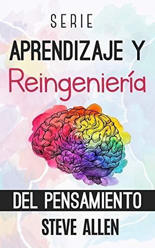 Serie Aprendizaje y reingeniería del pensamiento: Serie de 4 libros en 1: Aprende como Einstein, Memoriza como Sherlock Holmes, Domina tu mente y Las 59 falacias lógicas más poderosas