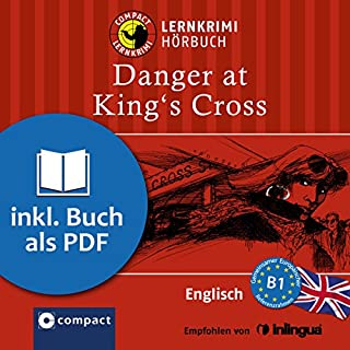 Danger at King's Cross     Compact Lernkrimis - Englisch B1              Autor:                                                                                                                                 Bernie Martin                               Sprecher:                                                                                                                                 Oliver Grice                      Spieldauer: 1 Std. und 11 Min.     55 Bewertungen     Gesamt 4,1