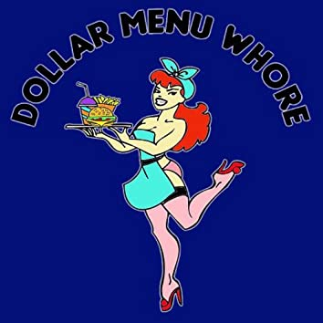 Dollar Menu Whore