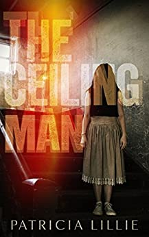 The Ceiling Man by [Patricia Lillie]