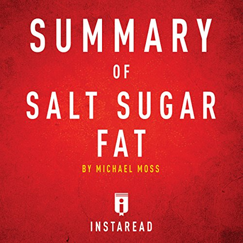 Summary of Salt Sugar Fat by Michael Moss audiobook cover art